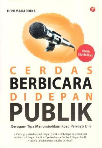 Cover Buku Cerdas Berbicara Di Depan Publik : Beragam Tips Menumbuhkan Rasa Percaya Diri