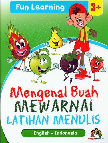 Cover Buku Mengenal Buah Mewarnai Latihan Menulis (Fun Learning 3+)