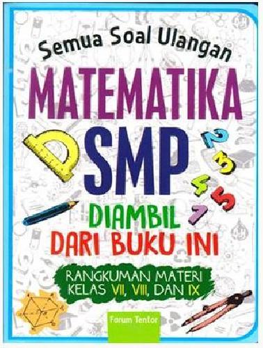 Cover Buku Semua Soal Ulangan Matematika Smp Diambil Dari Buku Ini