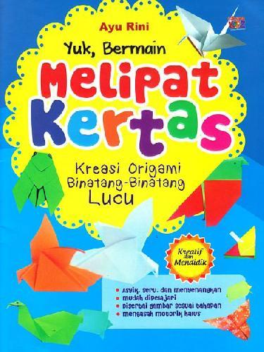 Cover Buku Yuk Bermain Melipat Kertas!