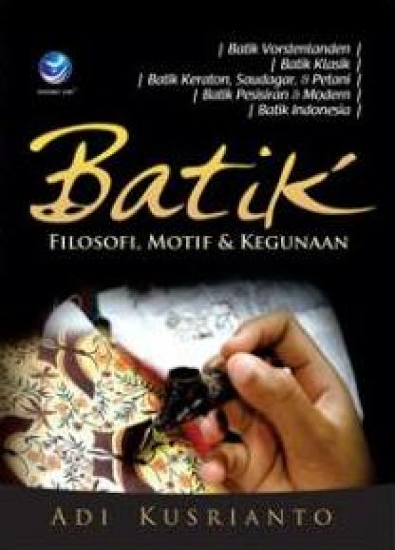 Cover Buku Batik Filosofi, Motif dan Kegunaan