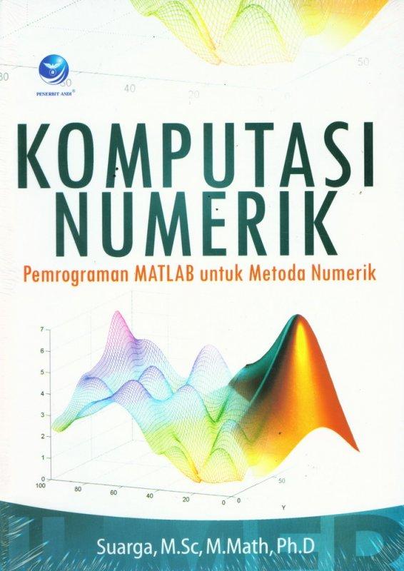 Cover Buku Komputasi Numerik, Pemrograman MATLAB Untuk Metoda Numerik