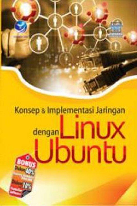 Cover Buku Konsep Dan Implementasi Jaringan Dengan Linux Ubuntu