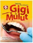 Seputar Kesehatan Gigi dan Mulut