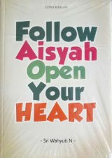 FOLLOW AISYAH OPEN YOUR HEART