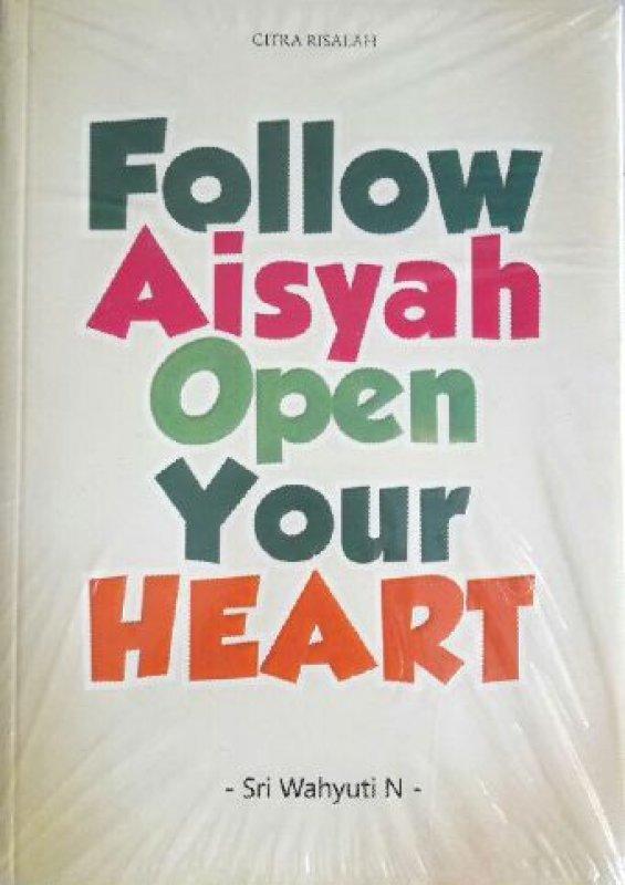 Cover Buku FOLLOW AISYAH OPEN YOUR HEART