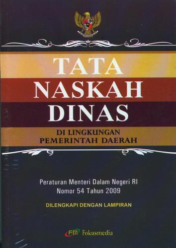 Cover Buku Tata Naskah Dinas Di Lingkungan Pemerintah Daerah (Peraturan Menteri Dalam Negeri RI Nomor 54 Tahun 2009)