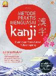 Metode Praktis Menguasai Kanji (Dasar-dasar Pemahaman Tulisan Jepang)