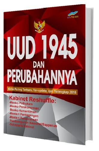 Cover Buku UUD 1945 dan Perubahannya (Edisi Paling Terbaru, Ter-update, dan Terlengkap 2015)