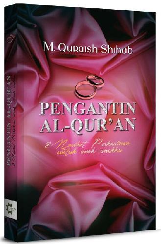 Cover Buku Pengantin Al-Quran : 8 Nasehat Perkawinan Untuk Anak-anakku