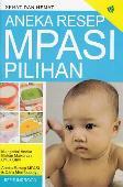 Aneka Resep MPASI Pilihan (Promo Best Book)