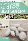 Kiat Sukses Budi Daya Ulat Sutera (Promo Best Book)