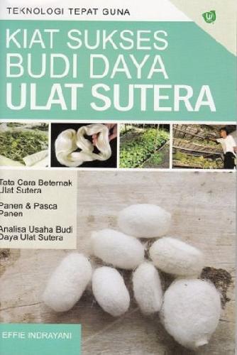 Cover Buku Kiat Sukses Budi Daya Ulat Sutera (Promo Best Book)