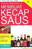 Mudah dan Praktis Membuat Kecap Saus (Promo Best Book)