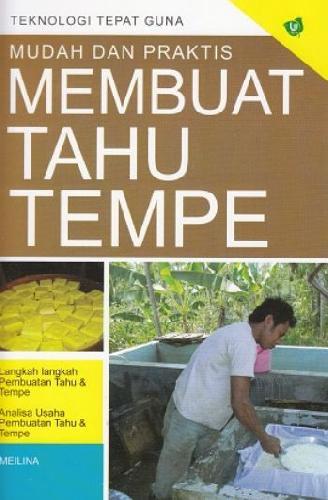 Cover Buku Mudah dan Praktis Membuat Tahu Tempe