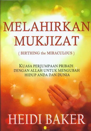 Cover Buku Melahirkan Mukjizat