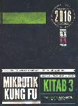 Mikrotik Kung Fu Kitab 3 [Edisi 2016]