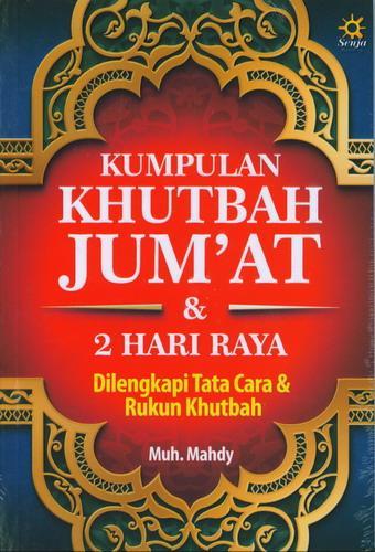 Cover Buku Kumpulan Khutbah Jumat dan 2 Hari Raya Dilengkapi Tata Cara dan Rukun Khutbah
