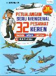 Petualangan Seru Mengenal 32 Pesawat Keren