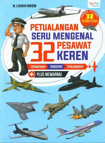 Cover Buku Petualangan Seru Mengenal 32 Pesawat Keren