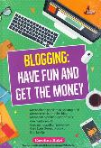 Blogging : Have Fun And Get The Money