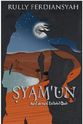 Cover Buku Syamun: Asal Mula Lailatul Qadar