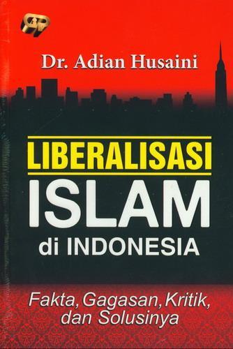 Cover Buku Liberalisasi Islam di Indonesia (Fakta. Gagasan. Kritik. dan Solusinya)