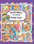 Seri Ensiklopedia Junior : Dunia Anak