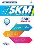 SKM (Sukses Kuasai Materi) SMP Kelas VII