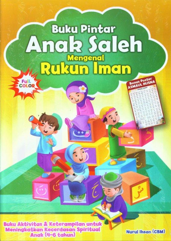 Cover Buku Buku Pintar Anak Saleh Mengenal Rukun Iman (Bonus Poster)