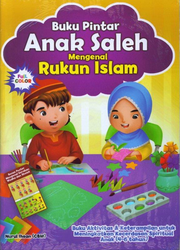 Cover Buku Buku Pintar Anak Saleh Mengenal Rukun Islam (Bonus Poster)