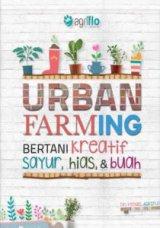 Seri Urban Farming : Bertani Kreatif Sayur, Hias & Buah