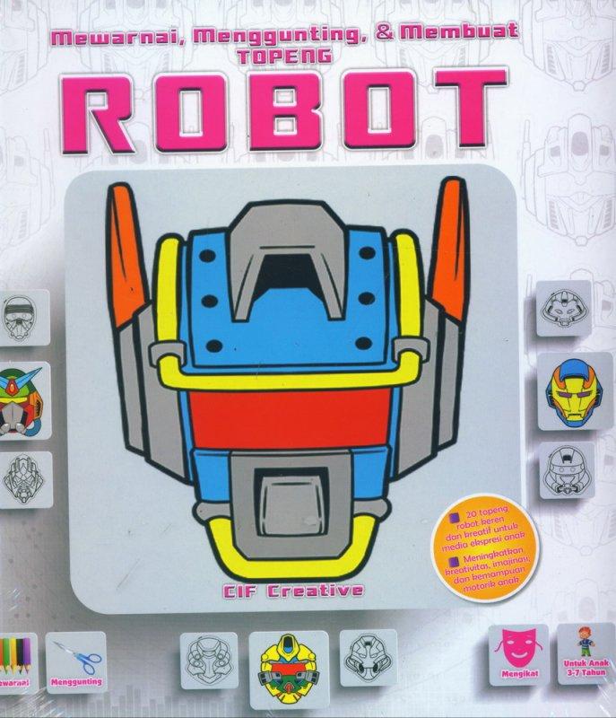 Cover Buku Mewarnai, Menggunting, & Membuat TOPENG ROBOT