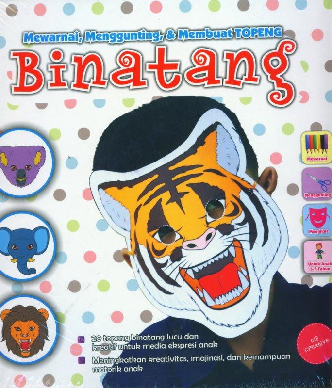 Cover Buku Mewarnai, Menggunting, & Membuat TOPENG BINATANG