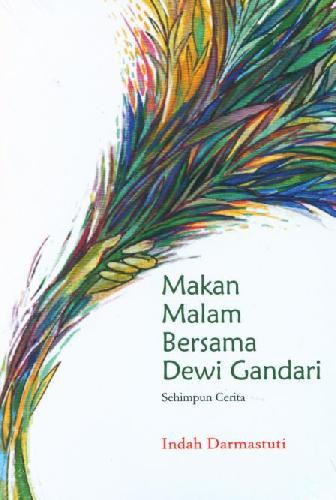 Cover Buku Makan Malam Bersama Dewi Gandari Sehimpun Cerita