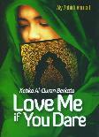 Ketika Al-Quran Berkata Love Me if You Dare