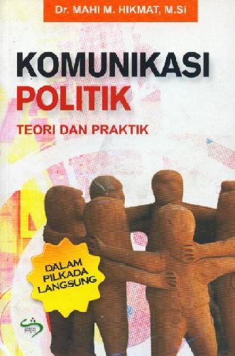 Cover Buku Komunikasi Politik Teori dan Praktik