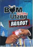 Bom Waktu Utang Bailout