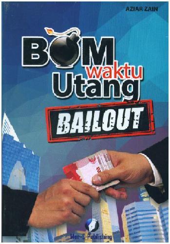Cover Buku Bom Waktu Utang Bailout