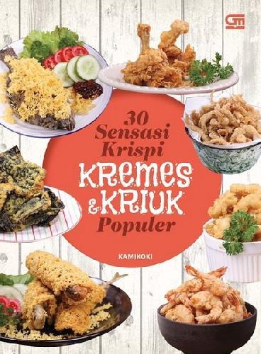 Cover Buku 30 Sensasi Krispi, Kremes dan Kriuk Populer