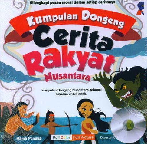 Cover Buku Kumpulan Dongeng Cerita Rakyat Nusantara - Full Color (Plus CD)
