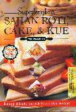 Superlengkap Sajian Roti Cake dan Kue