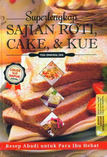 Cover Buku Superlengkap Sajian Roti Cake dan Kue