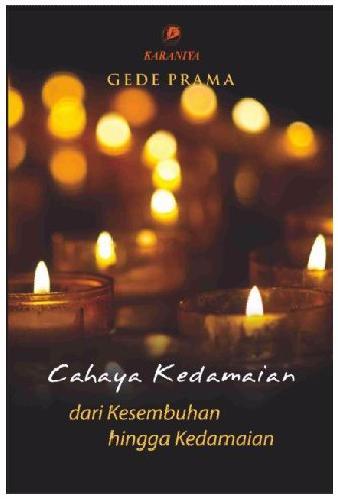 Cover Buku Cahaya Kedamaian - dari Kesembuhan hingga Kedamaian (Edisi Revisi)
