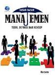 Dasar-dasar Manajemen: Teori, Defenisi Dan Konsep