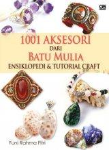 1001 Kreasi Aksesori dari Batu Mulia - Ensiklopedi & Tutorial