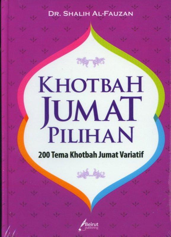 Cover Buku Khotbah Jumat Pilihan: 200 Tema Kotbah Jumat Variatif (Hard Cover)