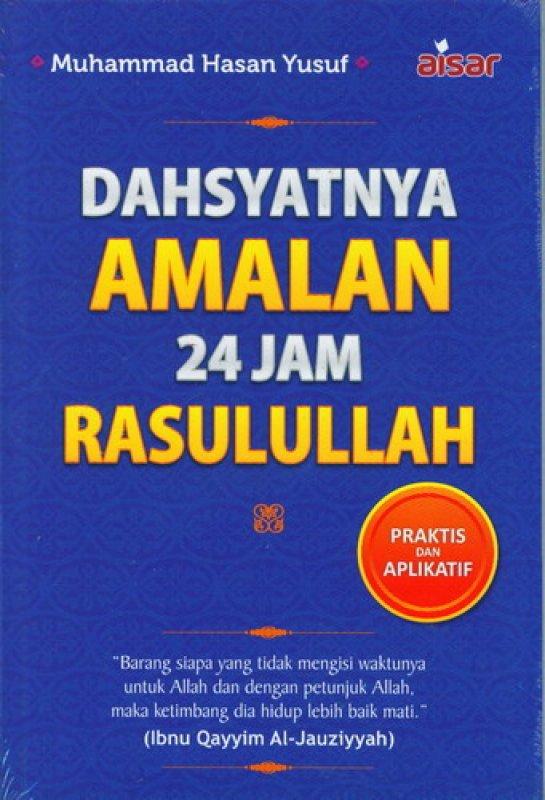 Cover Buku Dahsyatnya Amalan 24 Jam Rasulullah