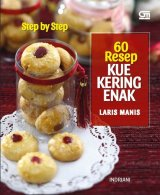 Step by Step: 60 Resep Kue Kering Enak Laris Manis