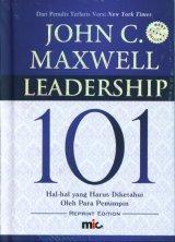Leadership 101 : Hal-Hal Yang Harus Di Ketahui Oleh Pemimpin (Cover Baru)